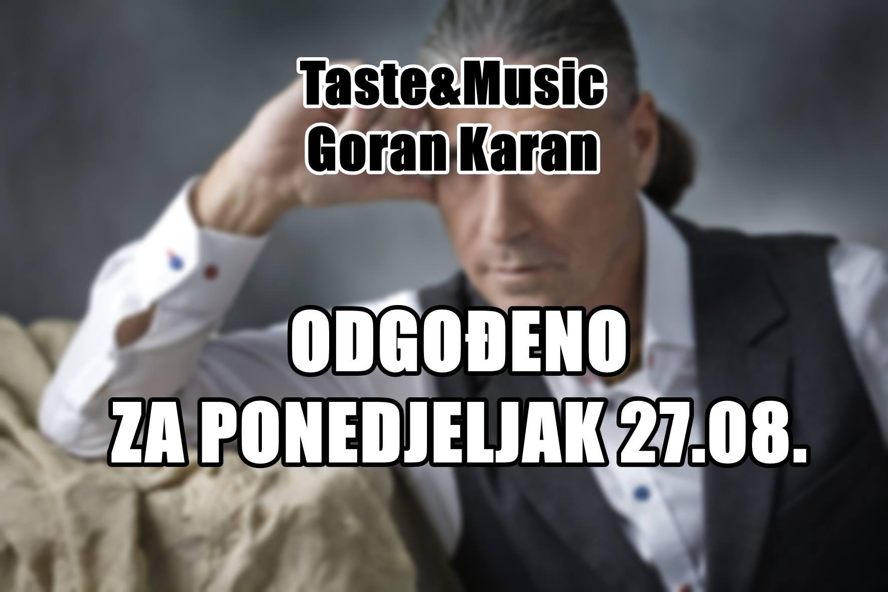 Taste & Music – Goran Karan Odgođeno Za Ponedjeljak